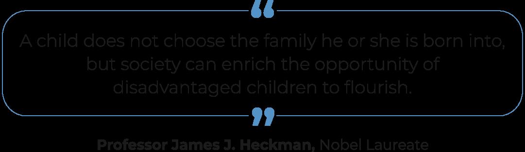 Professor James J. Heckman - Nobel Laureate Quote
